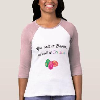 T-shirt Vous l'appelez Pâques, nous l'appelez Ostara