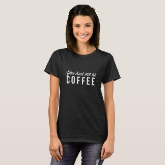 T-shirt Vous m'avez eu au café