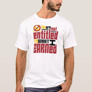 T-shirt Vous n'avez pas droit à ce que j'ai gagné