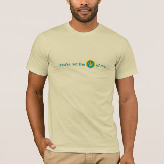 T-shirt Vous n'êtes pas le maire de moi