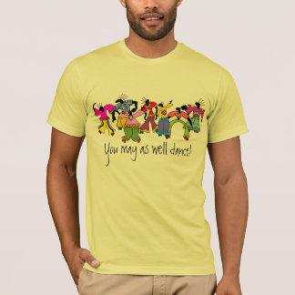 T-shirt Vous pouvez aussi bien danser !