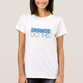 T-shirt Vous pouvez faire ce projet - pièce en t de dames