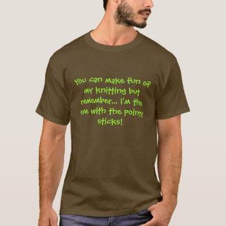 T-shirt Vous pouvez faire l'amusement de mon tricot mais