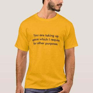 T-shirt Vous prenez l'espace dont j'ai besoin pour