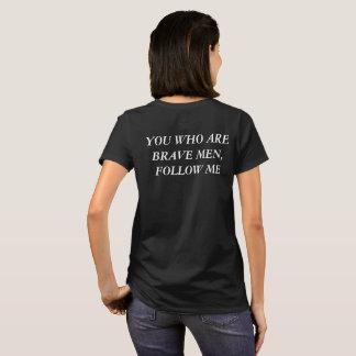 T-shirt Vous qui sont les hommes courageux, me suivez
