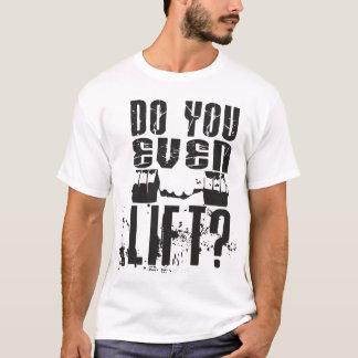 T-shirt Vous soulevez-vous même ? - Chemise légère