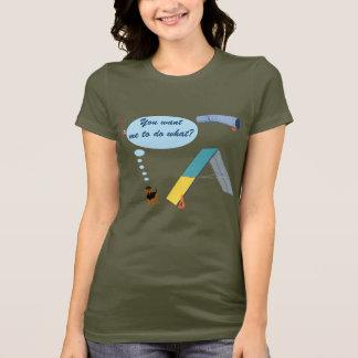 T-shirt Vous voulez ce qui ?