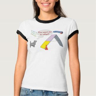 T-shirt Vous voulez ce qui ? Chemise d'agilité