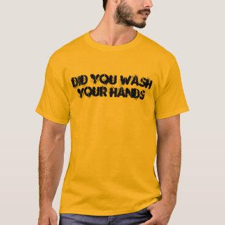 T-shirt Vous vous êtes lavés les mains