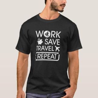 T-shirt VOYAGE et RÉPÉTITION d'ÉCONOMIES de TRAVAIL