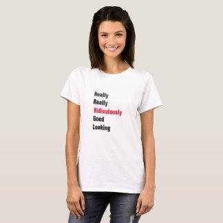 T-shirt Vraiment, vraiment, ridiculement beau
