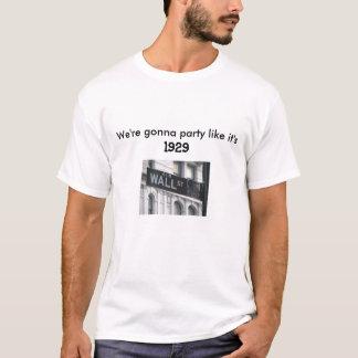 T-shirt Wall Street : Nous allons party comme il est 1929