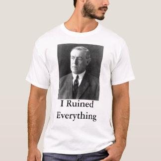 T-shirt Woodrow Wilson I a ruiné tout