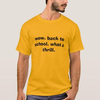 T-shirt wouah. de nouveau à l'école. quel frisson