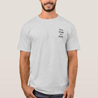 T-shirt Wouah, peoplearestupid.