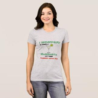 T-shirt Y a-t-il une MARGARITA pensant là à MOI ?