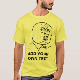 T-shirt y u aucun rofl comique de lol de visage de rage