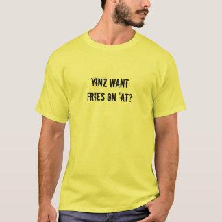 T-shirt Yinz veulent des fritures sur 'à ?