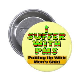 T-shirts drôle et cadeaux de PMS pour elle Badge Rond 5 Cm