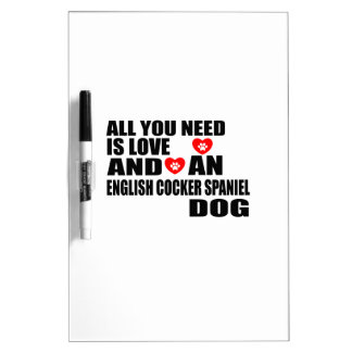 Tableau Effaçable À Sec Tous vous avez besoin des chiens ANGLAIS Desi de