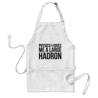 Tablier La physique me donne un grand Hadron