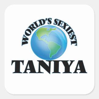 Taniya le plus sexy du monde autocollants carrés