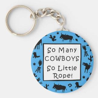 Tant de cowboys - tellement peu de corde ! porte-clé rond