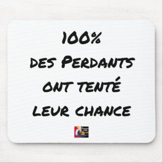 Tapis De Souris 100% des Perdants ont tenté leur Chance