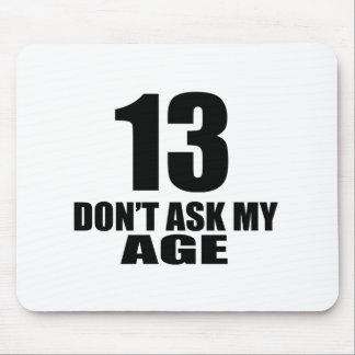 Tapis De Souris 13 ne demandez pas mes conceptions d'anniversaire