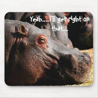 """Tapis De Souris Attitude d'hippopotame """"que je deviendrai exact"""