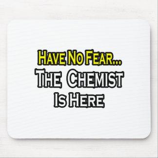 Tapis De Souris Aucun chimiste de crainte… n'est ici