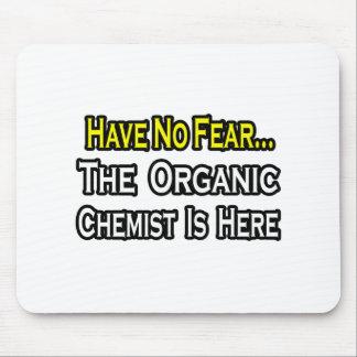 Tapis De Souris Aucun chimiste organique de crainte…