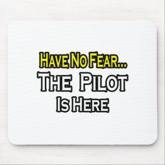 Tapis De Souris Aucun pilote de crainte…