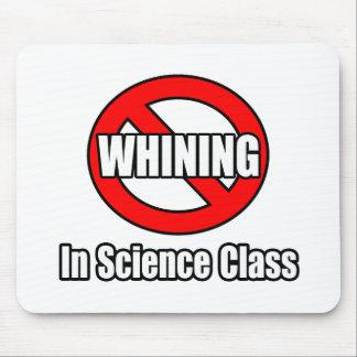 Tapis De Souris Aucune pleurnicherie dans la classe de la Science