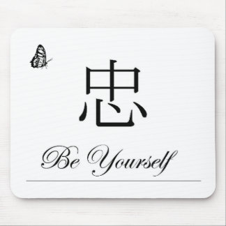 Tapis de souris 'be yourself' avec kanji 'loyauté'