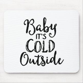 Tapis De Souris Bébé c'est extérieur froid
