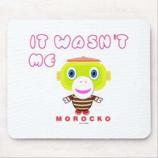 Tapis De Souris Ce n'était pas Singe-Morocko -Mignon