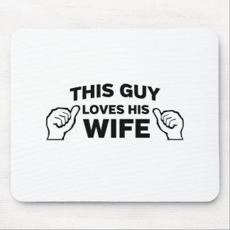 Tapis De Souris Ce type aime son épouse