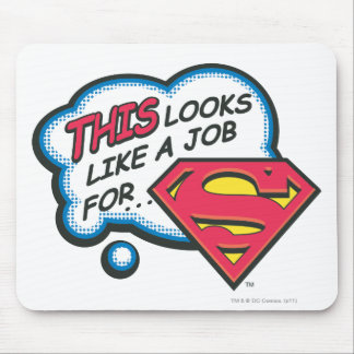 Tapis De Souris Ceci ressemble à un travail pour Superman