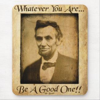 Tapis De Souris Celui qui vous soyez soit bon…