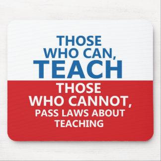 Tapis De Souris Ceux qui peuvent enseigner, ceux qui ne peuvent