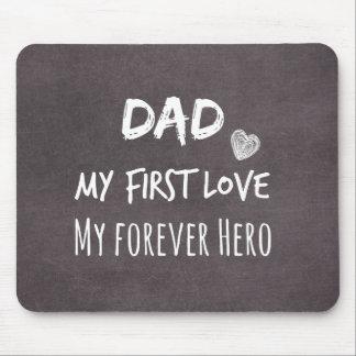 Tapis De Souris Citation de papa : Ma première passion, mon héros