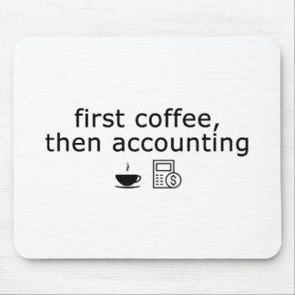 Tapis De Souris Comptabilité Mousepad, premier café, rendant