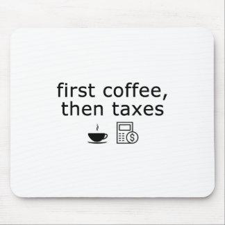 Tapis De Souris Comptable Mousepad - premier café, puis impôts