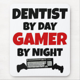 Tapis De Souris Dentiste par le Gamer de jour par nuit