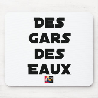 Tapis De Souris Des Gars des Eaux - Jeux de Mots - Francois Ville