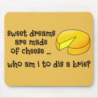 Tapis De Souris Des rêves doux sont faits de fromage