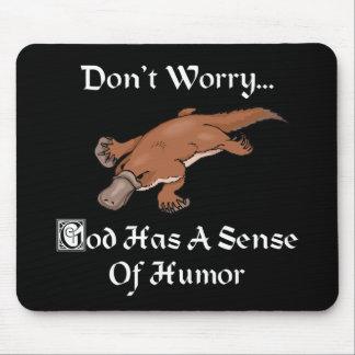Tapis De Souris Dieu a un sens de l'humour - ornithorynque drôle
