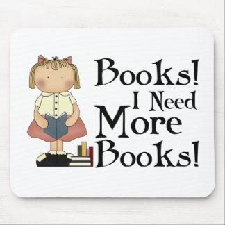 Tapis De Souris Drôle j'ai besoin de plus de cadeau de livres