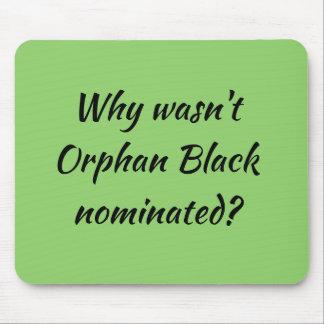 Tapis De Souris Fan noire orpheline pourquoi n'était pas le noir